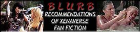 BLURB: Recommendations of Xenaverse Fan Fiction